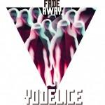 yodelice fade away
