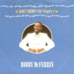 bobby mcferrin dont worry be happy
