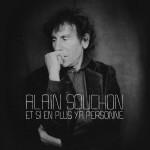 E si en plus y a personne Alain Souchon